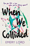 Waiting on Wednesday: When We Collided by Emery Lord