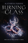 YA REVIEW – BURNING GLASS by Kathryn Purdie