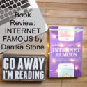 Book Review: Internet Famous by Danika Stone