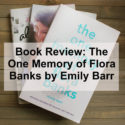 Book Review: The One Memory of Flora Banks by Emily Barr