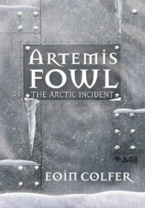 Artemis Fowl: The Arctic Incident by Eoin Colfer