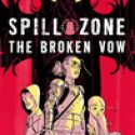 Spill Zone: Broken Vow- Graphic Nut- Blog Tour