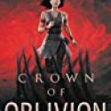 WAITING ON WEDNESDAY : Crown Of Oblivion by Julie Eshbaugh