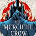 THE MERCIFUL CROW by Margaret Owen